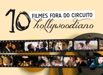 10 Filmes fora do circuito hollywoodiano